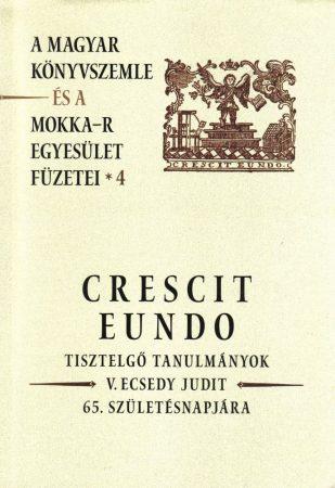 Crescit eundo – A Magyar Könyvszemle és a MOKKA-R egyesület füzetei 4.