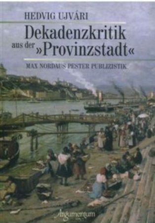 """Dekadenzkritik aus der """"Provinzstadt"""""""