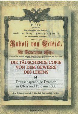 Die Täuschende Copie von dem Gewirre des Lebens – Deutschsprachige Texte aus Ungarn 2.