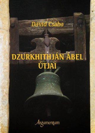 Dzurkhithján Ábel útjai