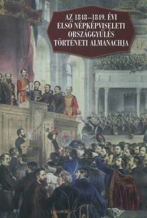 Az 1848-1849. évi első népképviseleti országgyűlés történeti almanachja