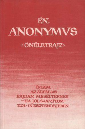 Én, Anonymus. Önéletrajz