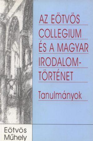 Az Eötvös Collegium és a magyar irodalomtörténet