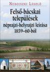 Felső-Bácskai települések néprajzi-helyrajzi leírása 1859–60-ból
