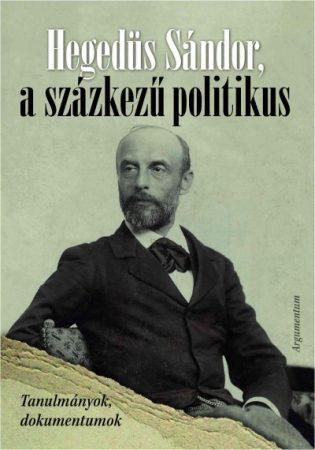 Hegedüs Sándor, a százkezű politikus