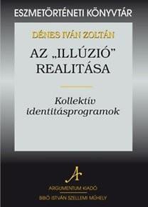 """Az """"illúzió"""" realitása - Eszmetörténeti könyvtár 16."""
