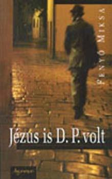 Jézus is D.P. volt