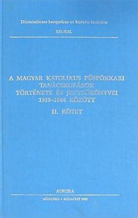 A magyar katolikus püspökkari tanácskozások története és jegyzőkönyvei 1919-1944 között II. kötet