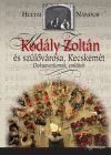 Kodály Zoltán és szülővárosa, Kecskemét