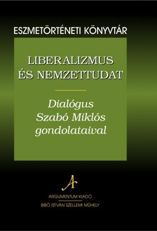 Liberalizmus és nemzettudat - Eszmetörténeti könyvtár 8.