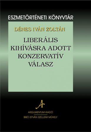 Liberális kihívásra adott konzervatív válasz - Eszmetörténeti könyvtár 11.