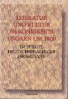 Literatur und Kultur im Königreich Ungarn um 1800