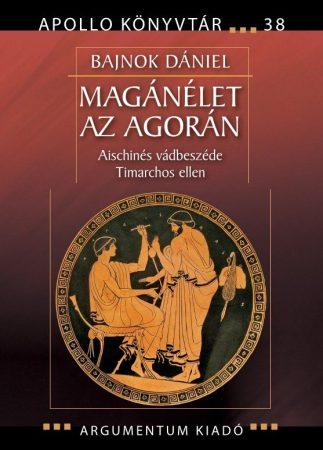 Magánélet az agorán - Apollo Könyvtár 38.