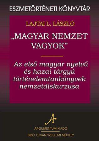 """""""Magyar nemzet vagyok"""" - Eszmetörténeti könyvtár 18."""