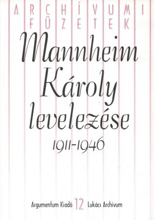Mannheim Károly levelezése 1911-1946