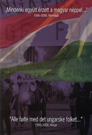 Mindenki együtt érzett a magyar néppel