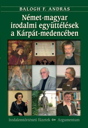 Német-magyar irodalmi együttélések a Kárpát-medencében - Irodalomtörténeti füzetek 166.