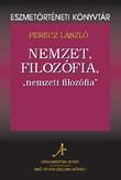 """Nemzet, filozófia, """"nemzeti filozófia"""" - Eszmetörténeti könyvtár 7."""