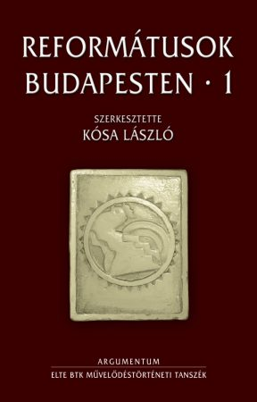 Reformátusok Budapesten 1–2.