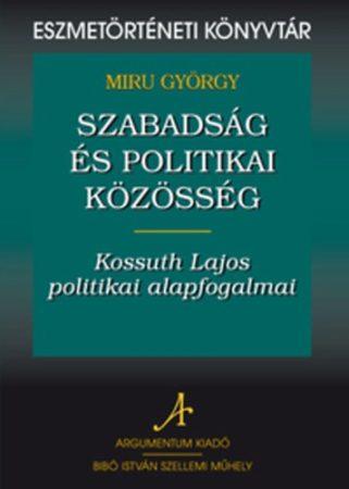 Szabadság és politikai közösség - Eszmetörténeti könyvtár 15.