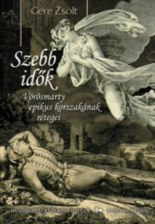Szebb idők - Irodalomtörténeti füzetek 174.