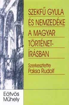 Szekfű Gyula és nemzedéke a magyar történetírásban