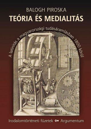 Teória és medialitás - Irodalomtörténeti füzetek 159.