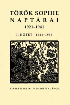 Török Sophie naptárai. 1921–1941. I–II. kötet
