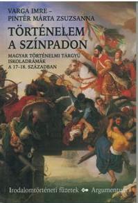 Történelem a színpadon – Irodalmotörténeti füzetek 147.