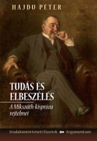 Tudás és elbeszélés - Irodalomtörténeti füzetek 168.