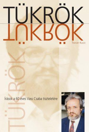 Tükrök - Írások a 60 éves Vass Csaba tiszteletére