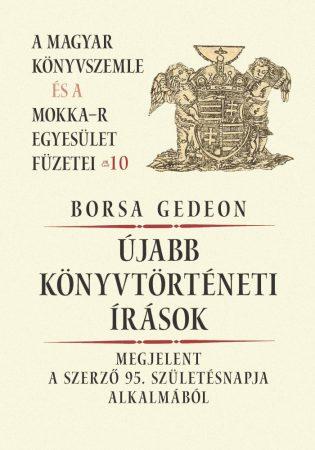 Újabb könyvtörténeti írások – A Magyar Könyvszemle és a MOKKA-R egyesület füzetei 10.