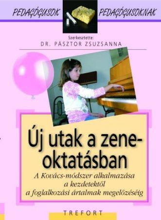 Új utak a zeneoktatásban. A Kovács-módszer alkalmazása a kezdetektől a foglalkozási ártalmak megelőzéséig – Pedagógusok pedagógusoknak