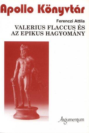 Valerius Flaccus és az epikus hagyomány - Apollo Könyvtár 24.