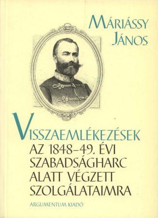 Visszaemlékezések az 1848-49. évi szabadságharc alatt végzett szolgálataimra
