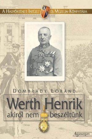 Werth Henrik akiről nem beszéltünk